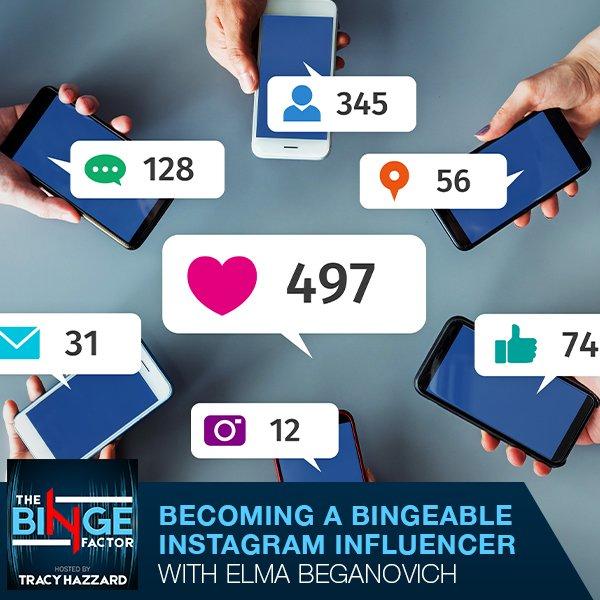 TBF 34 | Becoming Bingeable Instagram Influencers