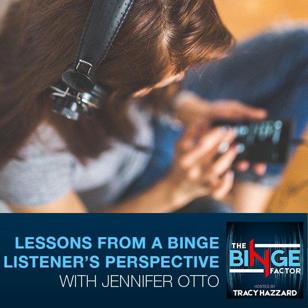 TBF 47 | Binge Listener Perspective
