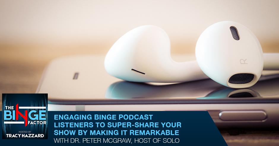 TBF 64 | Engaging The Binge Listeners