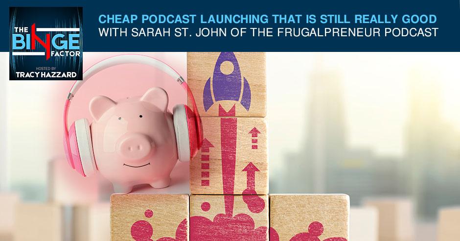 TBF 108 | Cheap Podcast Launching